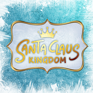 SANTA CLAUS KINGDOM (02/12/2017-05/01/2018)